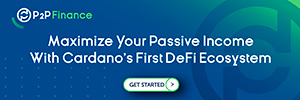 P2P Finance - Maximize your passive income with Cardano's first DeFi ecosystem
